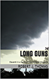 LONG GUNS: Eleventh in a Series of Jess Williams Westerns (A Jess Williams Western Book 11)