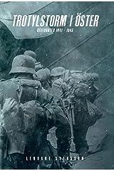 Trotylstorm i öster: Östfronten 1941 - 1945 (Swedish Edition) Hardcover