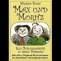 Max und Moritz (Das Original) (illustriert) (German Edition)