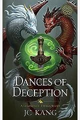 Dances of Deception: A Legend of Tivara Epic Fantasy (The Dragon Songs Saga Book 3) Kindle Edition