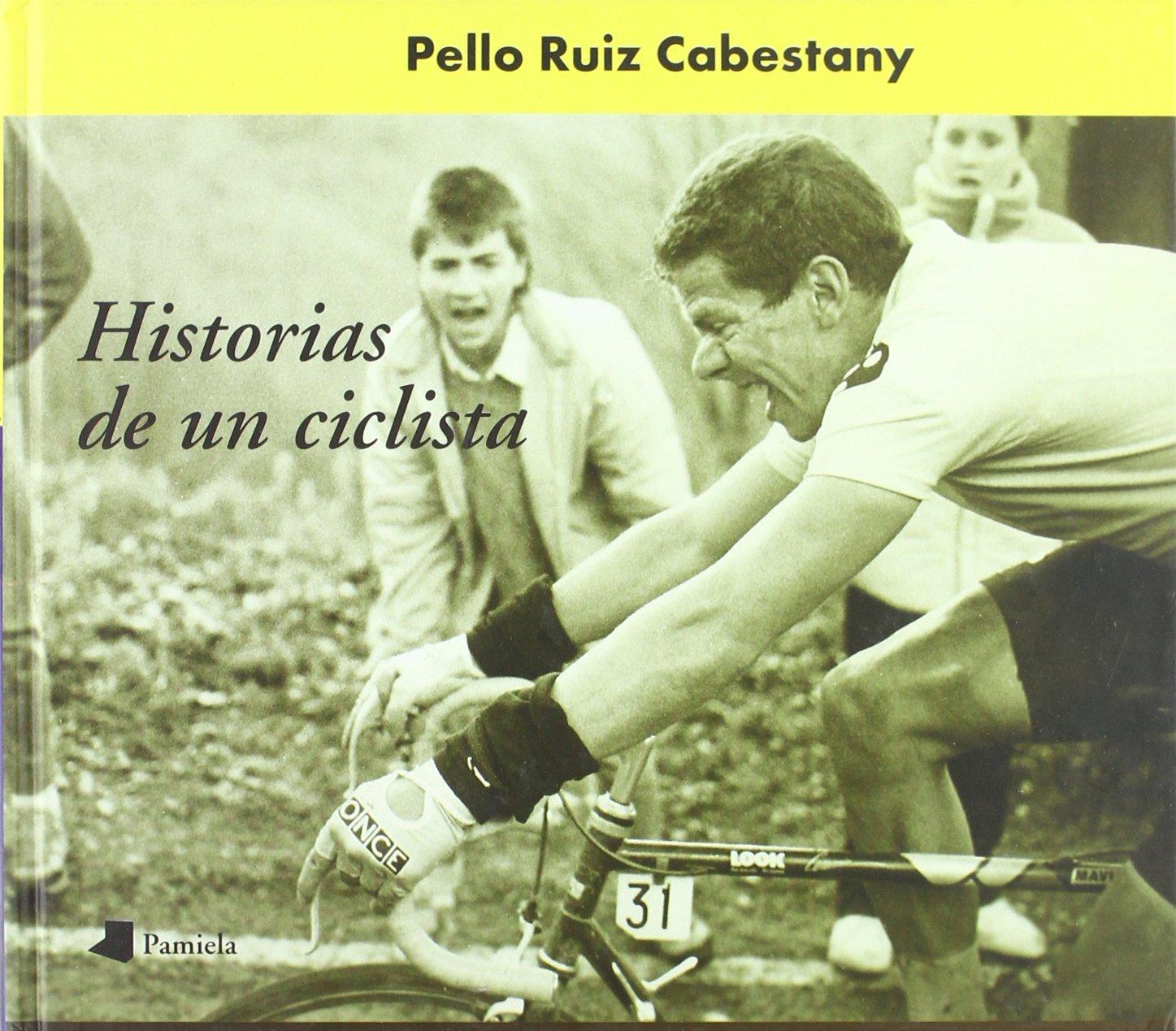 Historias de un ciclista (Ganbara): Amazon.es: Ruiz Cabestany, Pello: Libros