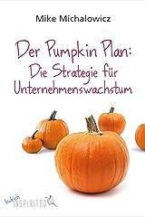 Der Pumpkin Plan: Die Strategie für Unternehmenswachstum (budrich Inspirited) (German Edition) Kindle Edition