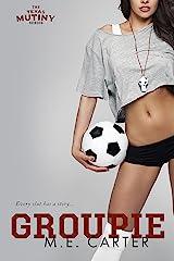 Groupie: A Texas Mutiny Soccer Romance Kindle Edition