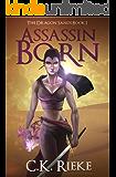 Assassin Born (The Dragon Sands Book 1)