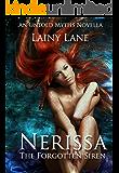 Nerissa: The Forgotten Siren (An Untold Myths Novella Book 1)