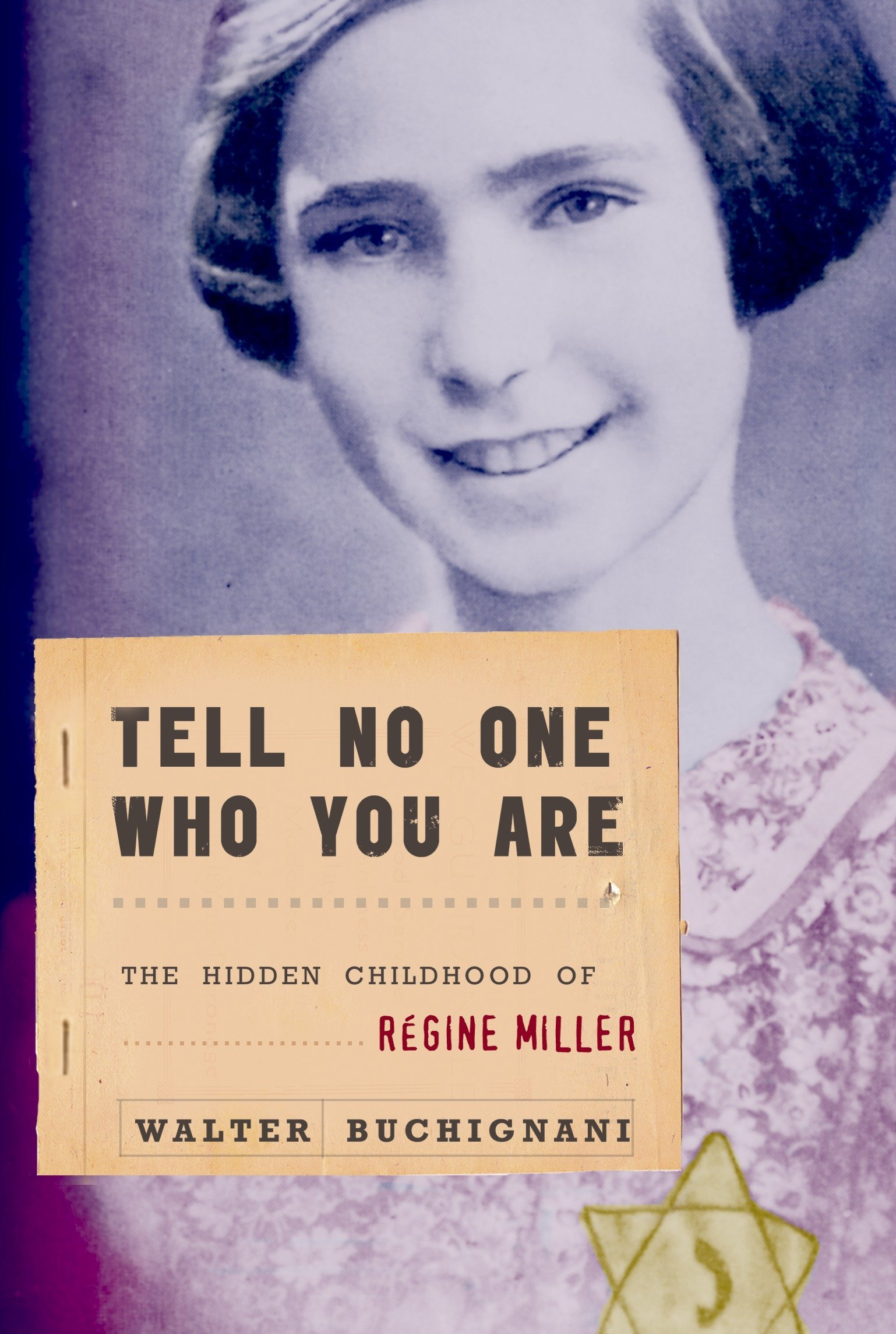 Download Tell No One Who You Are: The Hidden Childhood of Regine Miller ebook