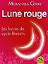 Lune rouge: Les forces du cycle féminin