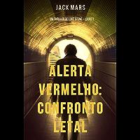 Alerta Vermelho: Confronto Letal (Um Thriller de Luke Stone – Livro #1)