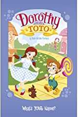 Dorothy and Toto What's YOUR Name? Kindle Edition