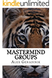 Mastermind Groups: Start & Succeed With Mastermind Groups