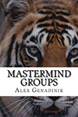 Mastermind Groups: Start & Succeed With Mastermind Groups Kindle Edition