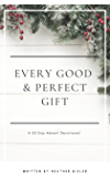 Every Good and Perfect Gift: A 25 Day Advent Devotional