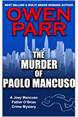 The Murder of Paolo Mancuso: A Joey Mancuso, Father O'Brian Crime Mysteries Book 5 (Joey Mancuso, Father O'Brian Crime Mystery) Kindle Edition
