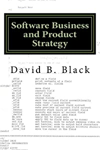 Software Business and Product Strategy: From Startup to Success (Building Better Software Better Book 5)