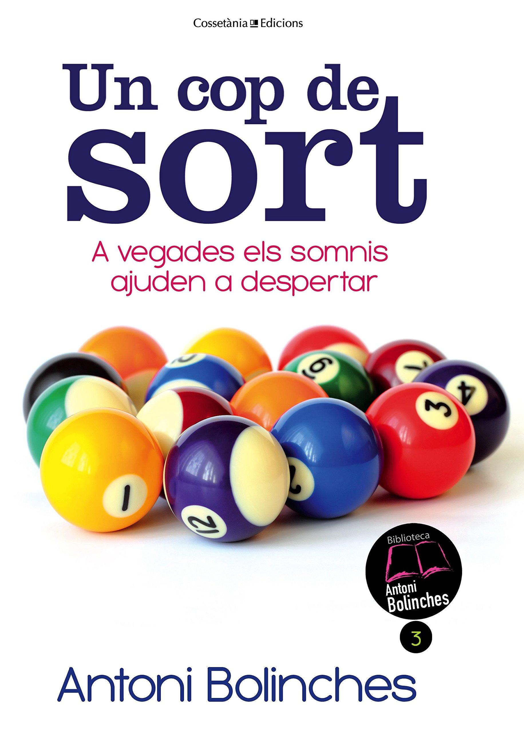 Un Cop De Sort. A Vegades Els Somnis Ajuden A Despertar Biblioteca Antoni Bolinches: Amazon.es: Bolinches Sánchez, Antoni: Libros