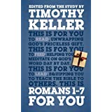 Romans 1 - 7 For You (God's Word For You)