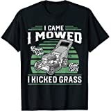 I Came I Mowed I Kicked Grass Funny Lawn Mower Gift For Dad T-Shirt