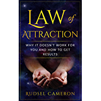 Law of Attraction: Why It Doesn't Work For You And How To Get Results (Manifestation, Health, Wealth, Love, Happiness, Attraction) (English Edition)