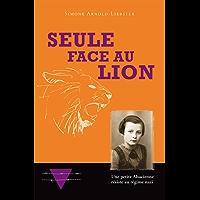 Seule face au lion: Une petite Alsacienne résiste au régime nazi (French Edition)