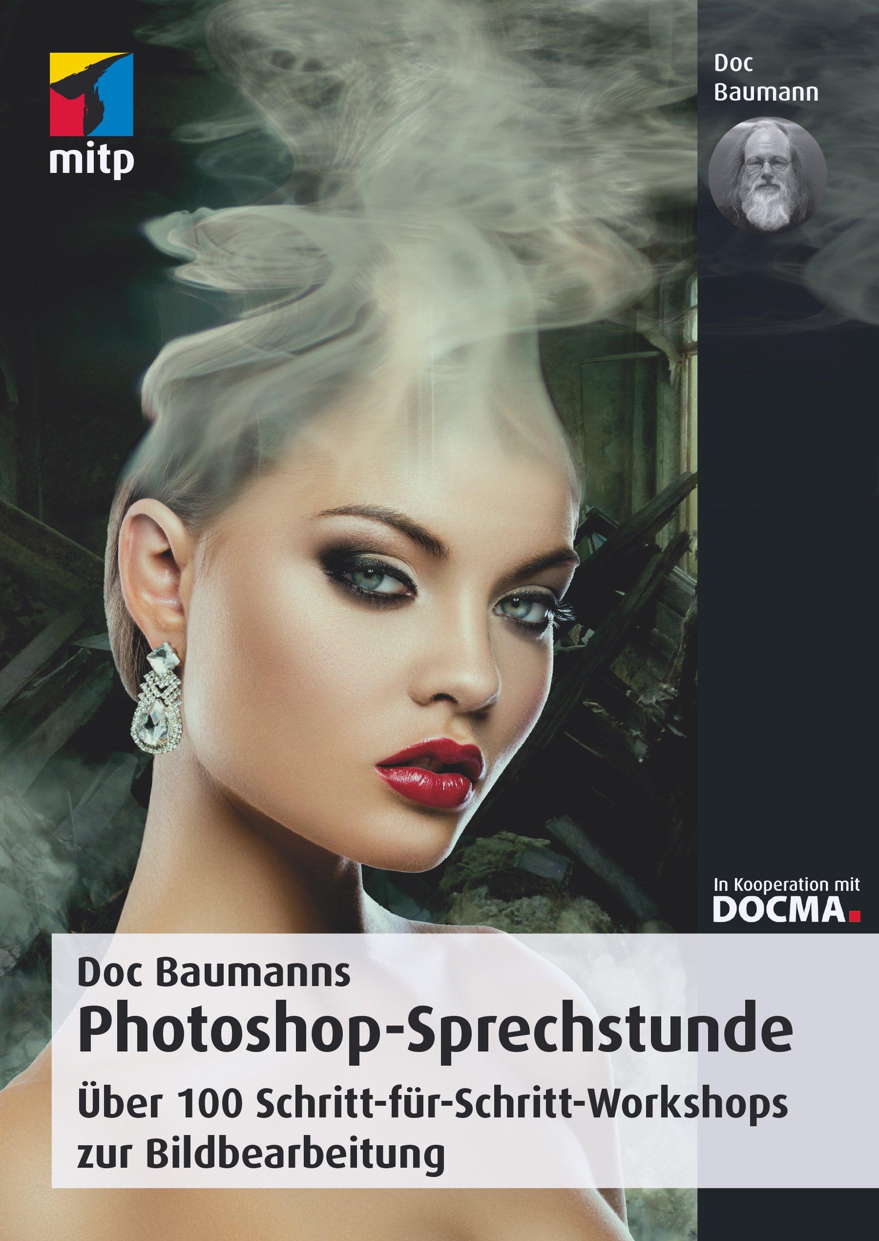 Doc Baumanns Photoshop-Sprechstunde: Über 100 Schritt-für-Schritt-Workshops zur Bildbearbeitung (mitp Fotografie) Broschiert – 15. September 2017 3958456103 Anwendungs-Software Verwaltung Farbfotografie