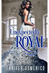 Unexpectedly Royal Kindle Edition