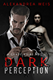 Dark Perception: The Corde Noire Series Book 1