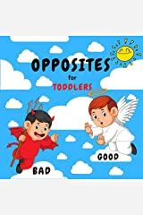 Opposites for Toddlers: A Book to Learn for Toddlers, Kids and Preschoolers. Kids Ages 2-4 Kindle Edition