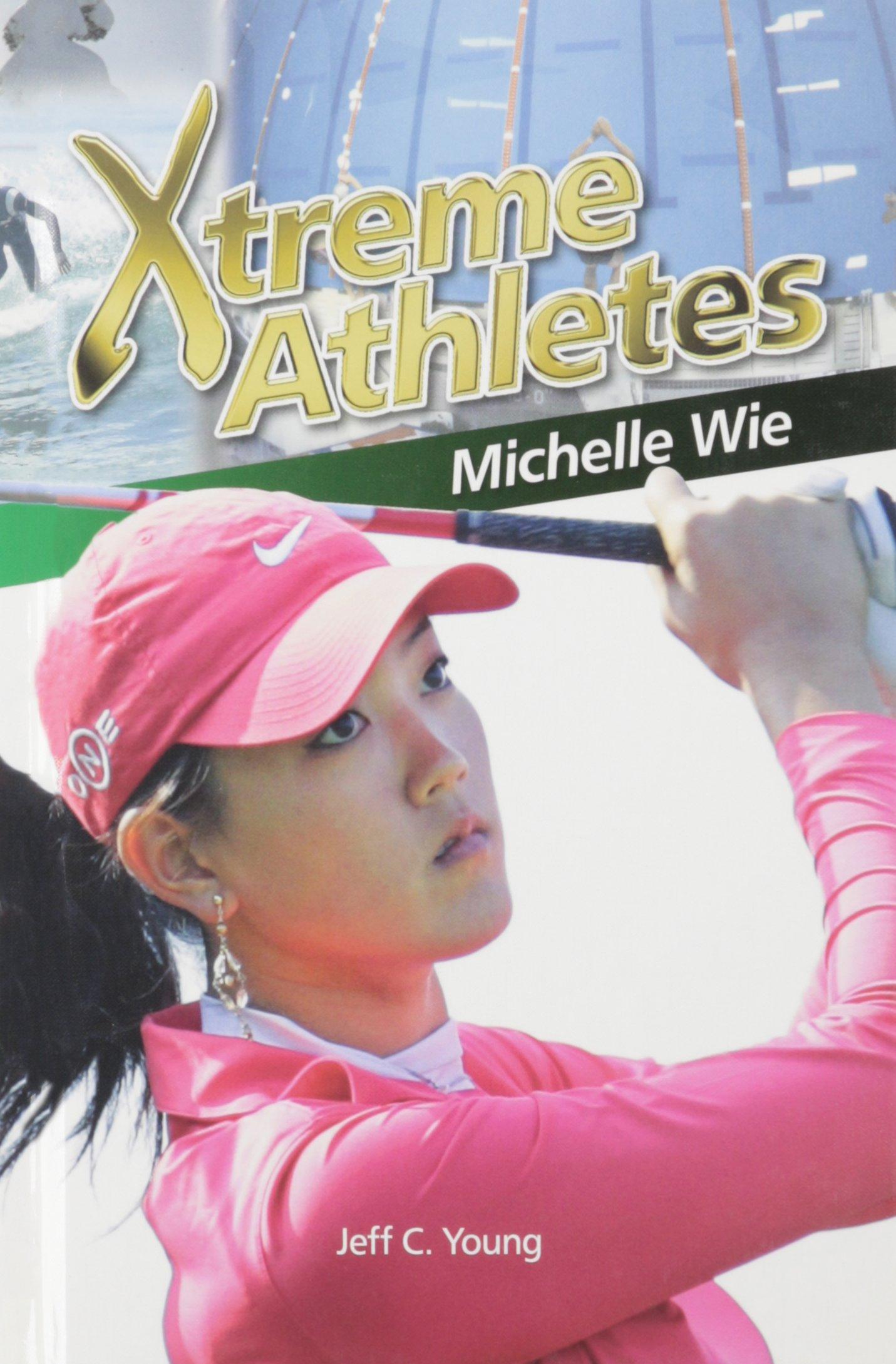 Michelle Wie (Xtreme Athletes) pdf epub