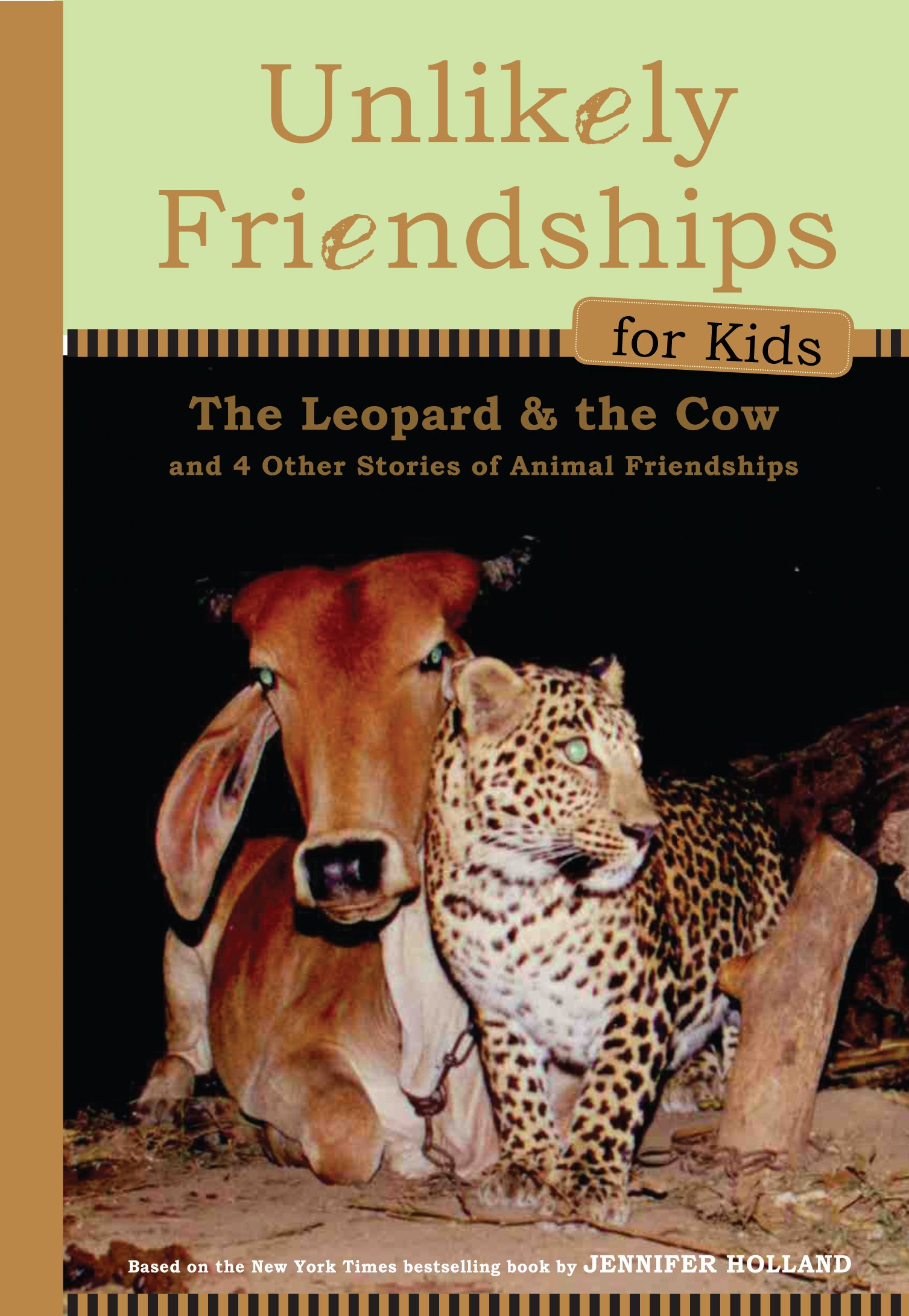 Unlikely Friendships for Kids: The Leopard & the Cow: And Four Other  Stories of Animal Friendships: Holland, Jennifer S.: 9780761170136:  Amazon.com: Books