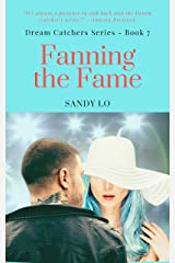 Fanning The Fame (Dream Catchers Series Book 7) Kindle Edition