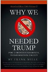 Why We Needed Trump: Part 2: Obama's Fundamental Transformation: Far Left (Heartland Diary USA) Kindle Edition