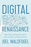 Digital Renaissance: What Data and Economics Tell Us about the Future of Popular Culture