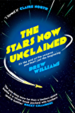 The Stars Now Unclaimed (The Universe After Book 1)