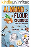 Almond Flour Cookbook: Cookies, Cakes, and Much More (English Edition)