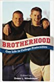 Brotherhood: Gay Life in College Fraternities