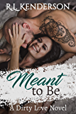 Meant to Be (Dirty Love #2)