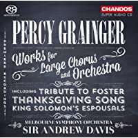 Grainger: Works For Large Orchestra and Chorus [Sir Andrew Davis] [Chandos: CHSA 5121]