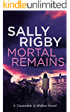 Mortal Remains: A Cavendish & Walker Novel - Book 8