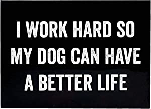 SNARK CITY I Work Hard So My Dog Can Have A Better Life Magnet in Black