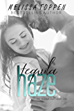Tequila Haze (The Tequila Duet Book 1)