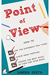 Point of View: How to use the different POV types, avoid head-hopping, and choose the best point of view for your book (Writers' Guide Series) Kindle Edition