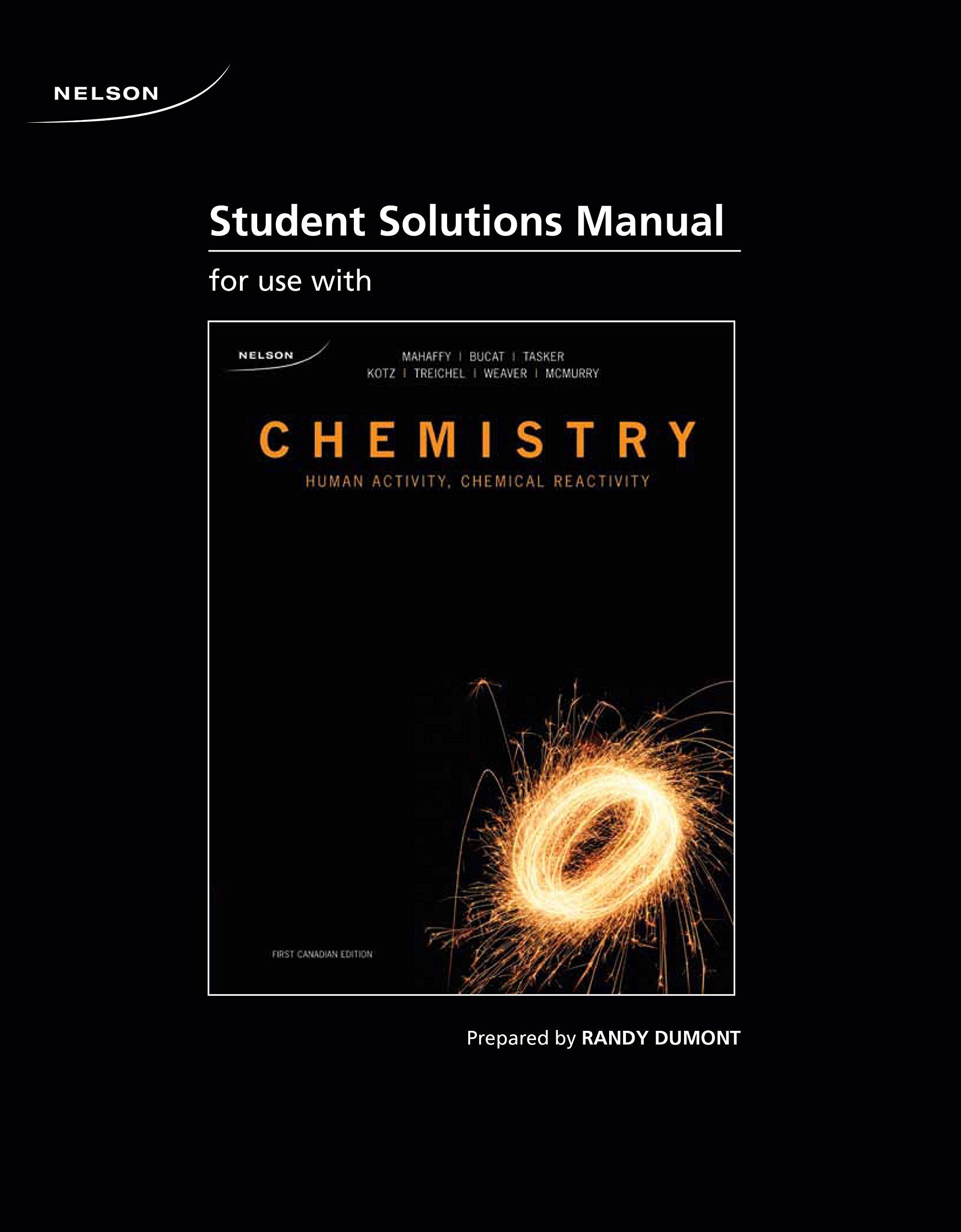 Student Solutions Manual for Chemistry: Human Activity, Chemical  Reactivity: Peter Mahaffy, Bob Bucat, Roy Tasker, John Kotz, John McMurry:  9780176478438: ...