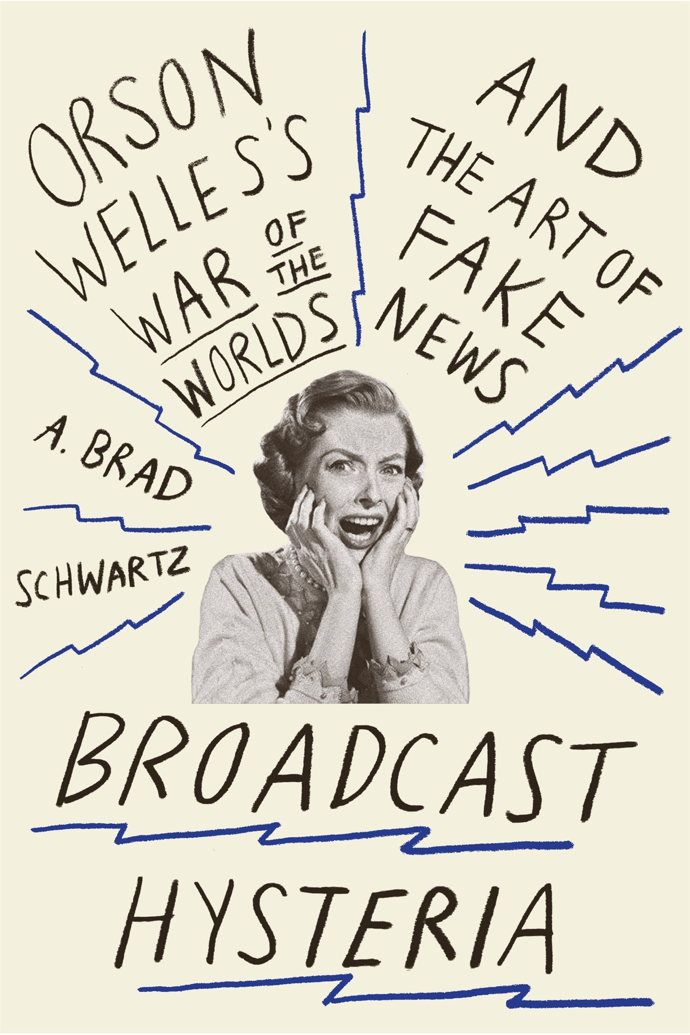 Download Broadcast Hysteria: Orson Welles's War of the Worlds and the Art of Fake News ebook