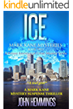 ICE - MARK KANE MYSTERIES - BOOK TWO: A Private Investigator Crime Mystery Series. A Mark Kane Mystery Suspense Thriller