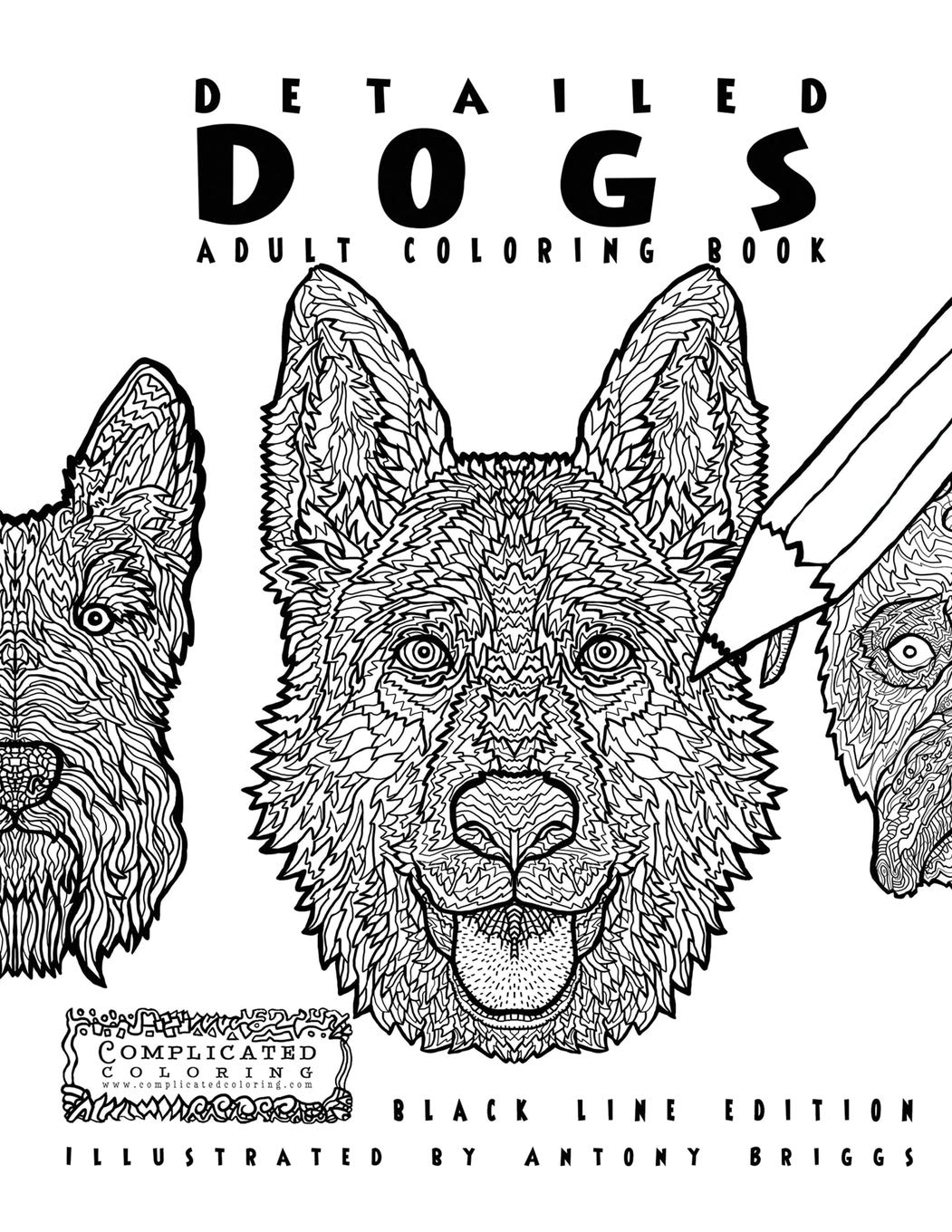 - Detailed Dogs - Adult Coloring Book: Black Line Edition