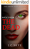 Back From The Dead: Halloween horror book (The Green Eyed Wraith Trilogy 3)