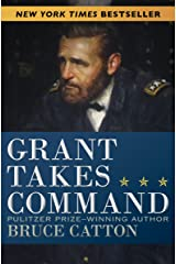 Grant Takes Command Kindle Edition