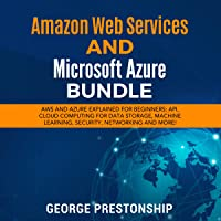 Amazon Web Services and Microsoft Azure Bundle: AWS and Azure Explained for Beginners: API, Cloud Computing for Data…