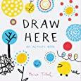 Draw Here: An Activity Book (Interactive Children's Book for Preschoolers, Activity Book for Kids Ages 5-6)