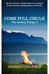 Come Full Circle (The Iceberg Trilogy Book 3)
